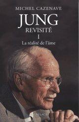 Jung revisité Tome 1 La réalité de l'âme